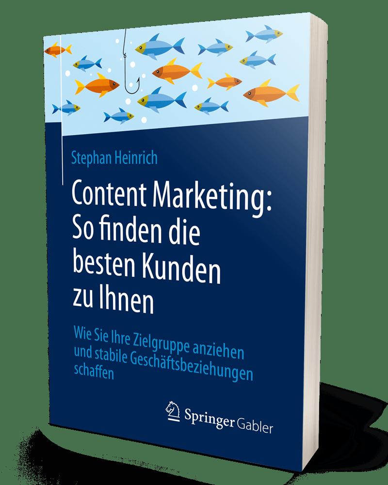 Content Marketing: So finden die besten Kunden zu Ihnen – Stephan Heinrich